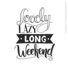 Weekend Quotes : Handlettering door www.nl - Quotes Sayings Handwritten Quotes, Hand Lettering Quotes, Calligraphy Quotes, Brush Lettering, Calligraphy Letters, Study Quotes, Art Quotes, Doodle Quotes, Long Weekend Quotes