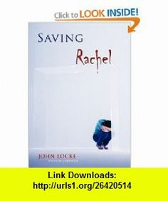 Saving Rachel (9781935670001) John Locke , ISBN-10: 193567000X  , ISBN-13: 978-1935670001 ,  , tutorials , pdf , ebook , torrent , downloads , rapidshare , filesonic , hotfile , megaupload , fileserve
