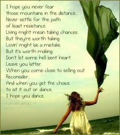 I am no country music fan, but this song by Lee Ann Womack may have the most inspiring lyrics I have ever heard. #dance