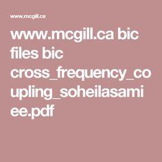 www.mcgill.ca bic files bic cross_frequency_coupling_soheilasamiee.pdf