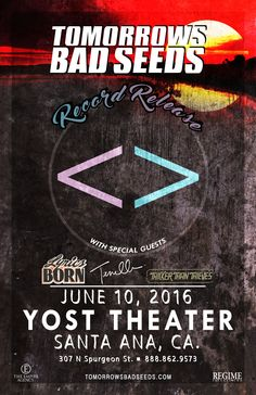 Tomorrows Bad Seeds Record Release Party Fri 6/10 Doors: 7:00pm / Show: 8:00pm $20 General Presale • All Ages  Tickets: http://selloutevents.com/event/1080399