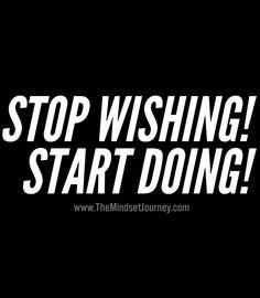 STOP WISHING! START DOING! The Mindset Journey
