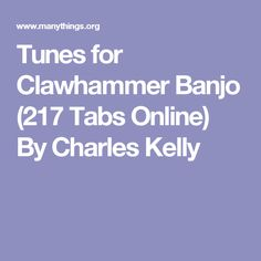 Tunes for Clawhammer Banjo (217 Tabs Online) By Charles Kelly