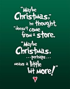 My favorite quote in the history of quotes!! I love the grinch. ❤️