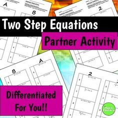 Two Step Equations  Partner Perfection:  These differentiated, self-checking worksheets contain 4 sets of 10 two-step equations for a total of 40 problems!  There are two versions of the worksheets  one with columns 1,2 and one with columns A,B.  The 1,2 version is slightly harder with fractions and decimals in several of the problems.
