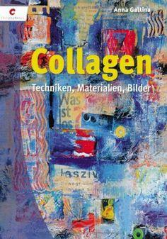 Collagen: Techniken, Materialien, Bilder von Anna Galkina, http://www.amazon.de/dp/3838831365/ref=cm_sw_r_pi_dp_Wm59sb1GBT1PV
