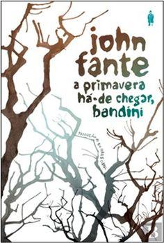 A Primavera Há-de Chegar, Bandini - John Fante - Bertrand Livreiros