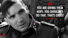 Amon Goeth: You are giving them hope. You shouldn't do that. That's cruel! #AmonGoeth #SchindlersList #SchindlersList1993 #SchindlersListMovie #SchindlersListQuotes