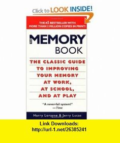 The Memory Book The Classic Guide to Improving Your Memory at Work, at School, and at Play (9780345337580) Harry Lorayne, Jerry Lucas , ISBN-10: 0345337581  , ISBN-13: 978-0345337580 ,  , tutorials , pdf , ebook , torrent , downloads , rapidshare , filesonic , hotfile , megaupload , fileserve