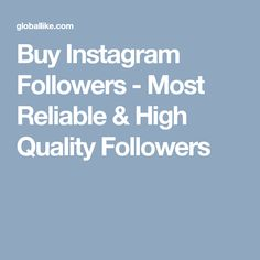 Buy Instagram Followers - Most Reliable & High Quality Followers Buy Instagram Followers Cheap, Stuff To Buy