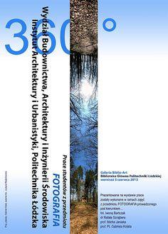 """34. wystawa - """"360 stopni"""", od 5 czerwca 2013 r. Wystawa fotografii studentów Architektury"""