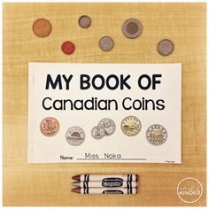 A Pinch of Kinder: My Book of Canadian Coins - Kindergarten Math Centre/Guided Math Activity Money Activities, Canadian Coins, Math Workshop, April 22, Guided Math, Number Sense, Numeracy, Addition And Subtraction, Kindergarten Classroom