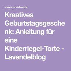 Kreatives Geburtstagsgeschenk: Anleitung für eine Kinderriegel-Torte - Lavendelblog