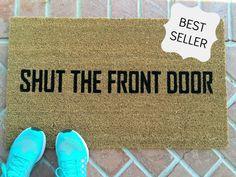 Shut the Front Door Funny doormat / Hand by NickelDesignsShop
