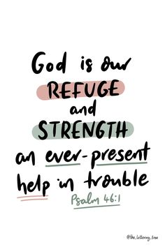This encouraging Bible quote is from Psalm 46:1 and reads 'God is our refuge and strength an ever-present help in trouble.' It is hand lettered and is an inspirational scripture quote that is a sure to encourage someone. #inspirationalquotes #bibleverse Inspirational Scripture Quotes, Encouraging Bible Quotes, Bible Encouragement, Typography Letters, Hand Lettering, Bible Verses About Strength, Love Your Neighbour, Psalm 46, God