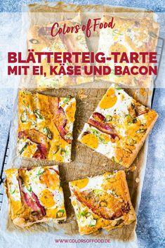 Blätterteig-Tarte mit Ei, Käse und Bacon - Colors of Food Snack Recipes, Snacks, Foodblogger, Cereal, Bacon, Brunch, Chips, About Me Blog, Dessert