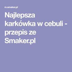 Najlepsza karkówka w cebuli - przepis ze Smaker.pl