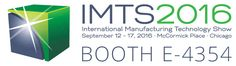 IMTS2016 International Manufacturing Technology Show Chicago, McCormick Place September 12-17, 2016 hours 9 am - 5 pm (GMT-5).