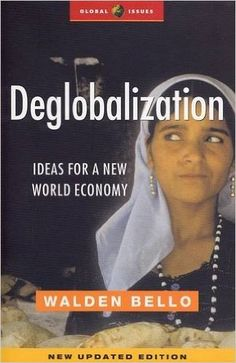 Deglobalization: Ideas for a New World Economy (Global Issues): Walden Bello: 9781842775455: Amazon.com: Books
