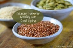 Balancing Hormones Naturally with Seed Cycling - fascinating.  Eat different seeds during different times of your cycle to help with hormonal balance.