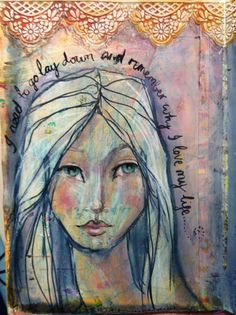 I need to go lay down and remember why I love my life. Jane Davenport - Art Journal pages http://www.janedavenport.com