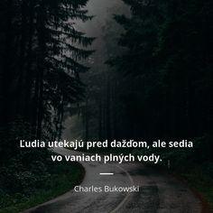 Charles Bukowski, Rainer Maria Rilke, Robert Frost, Relationship Quotes, Relationships, John Keats, Sylvia Plath, Love Quotes, Quotes Quotes