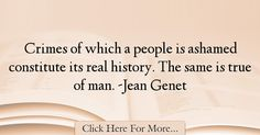 Jean Genet Quotes About History - 34716