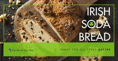 Irish Soda Bread Right for Your Blood Type