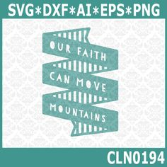 CLN0194 Out Faith Can Move Mountains Bible Quote Christian SVG DXF Ai Eps PNG Vector Instant Download Commercial Cut File Cricut Silhouette by CraftyLittleNodes on Etsy