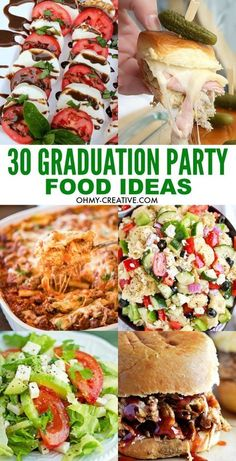 30 Graduation Party Food Ideas   OHMY-CREATIVE.COM   party appetizers   casseroles   slow cooker   sliders   salad recipes   party recipes   picnic food   party recipes   entertaining   summer parties
