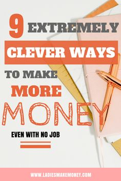 9 extremely clever ways to make more money from home