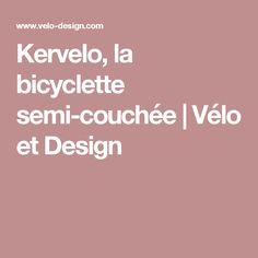 Kervelo, la bicyclette semi-couchée | Vélo et Design