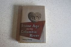 Stone Age on the Columbia River by Emory Strong, Vintage Pacific Northwest History Book by TheDustyBookNook on Etsy