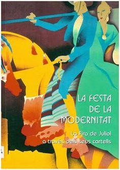 La festa de la modernitat [Texto impreso] : la Fira de Juliol a través dels seus cartells / Gil-Manuel Hernández... [et al.]. -- [Valencia] : Ajuntament, [2015] Sign.: BETNO 8554 Recomanat al FB del MVE el 15/06/2016