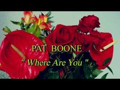 PAT BOONE - WHERE ARE YOU - YouTube