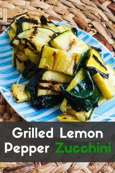 Grilled Lemon Pepper Zucchini - Slender Kitchen