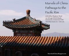 Marvels of China: Pathways to the Pacific Rim - Show #34 September 24, 2016