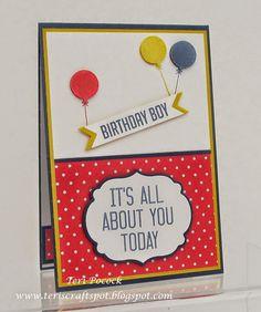 Stampin' Up! - Hooray It's Your Day - Birthday Boy ....  Teri Pocock - http://teriscraftspot.blogspot.co.uk/2015/04/hooray-its-your-day-birthday-boy.html