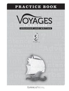Voyages in English 2018, Practice Book, Grade 5  Voyages in English provides ample and meaningful opportunities to reinforce learned language arts concepts. The easy-to-use Practice Book is divided into two part – grammar and writing.