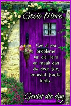 Good Morning Greetings, Good Morning Wishes, Good Morning Quotes, Lekker Dag, Goeie Nag, Goeie More, Lily, Afrikaans, Amanda
