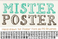 Hand drawn Mr Poster Font Brushes ~ Mr Poster Font Brushes is a unique set of 68 hand drawn letters and signs as Photoshop brushes (font available soon). Each brush is about 2500 pixels large so you can use it for print design also! Available here: creativemarket.co...