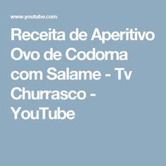 Receita de Aperitivo Ovo de Codorna com Salame - Tv Churrasco - YouTube