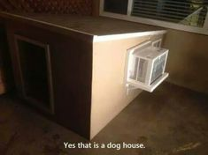 Air conditioned dog house!