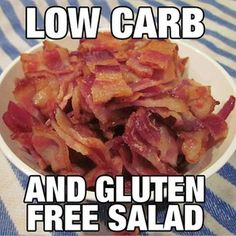 We love our low carb and gluten free salads. Organic bacon is great for you! We love and brands for organic bacon. What are your favorite brands? Bacon Memes, Bacon Funny, Bacon Bacon, Bacon Bits, Bacon Quotes, Low Carb High Fat, Kinds Of Salad, Workout Humor, Gym Humor
