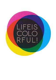 Life is colorful screenprint by Coni Della Vedova