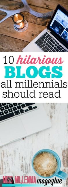 Need to laugh off some of your stress? Here is a list of fifteen hilarious blogs that all millennials should read! Check them out!