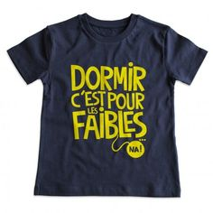 Tee Shirt Enfant Dormir C'est Pour Les Faibles