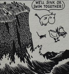 Happy Moomin - The love is strong ♡ Tove Jansson, Les Moomins, Moomin Valley, Sink Or Swim, Strong Love, Book Illustration, Childrens Books, Illustrators, Childhood