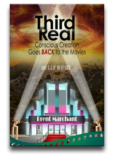 """Introducing """"Third Real: Conscious Creation Goes Back to the Movies,"""" the latest book from award-winning author Brent Marchant, to be released in print and ebook formats this fall! Latest Books, Latest Movies, New Books, Positive Living, Social Media Pages, Positive Messages, Film Review, What Can I Do, Self Discovery"""