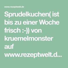 Sprudelkuchen( ist bis zu einer Woche frisch :-)) von kruemelmonster auf www.rezeptwelt.de, der Thermomix ® Community